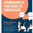 Curso Aprimorando as Habilidades da Comunicação abre inscrições